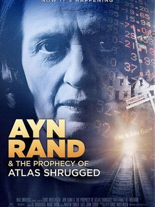 Movie Ayn Rand And The Prophecy Of Atlas Shrugged 2012