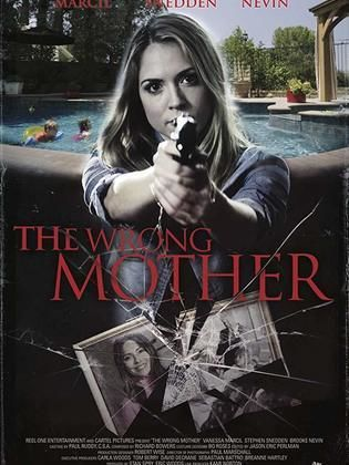 Movie - The Wrong Mother - 2017 Cast، Video، Trailer، photos